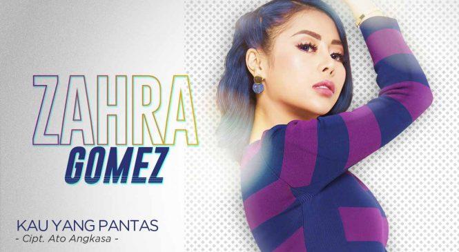 """Zahra Gomez  """"Kau Yang Pantas"""""""